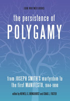 "Book cover for ""The Persistence of Polygamy: From Joseph Smith's Martyrdom to the First Manifesto, 1844-1890"""