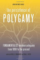 "Book cover for ""The Persistence of Polygamy: Fundamentalist Mormon Polygamy from 1890 to the Present"""