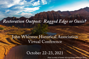 Restoration Outpost: Ragged Edge or Oasis? John Whitmer Historical Association Virtual Conference October 22-23, 2021 w/ image of scenic highway